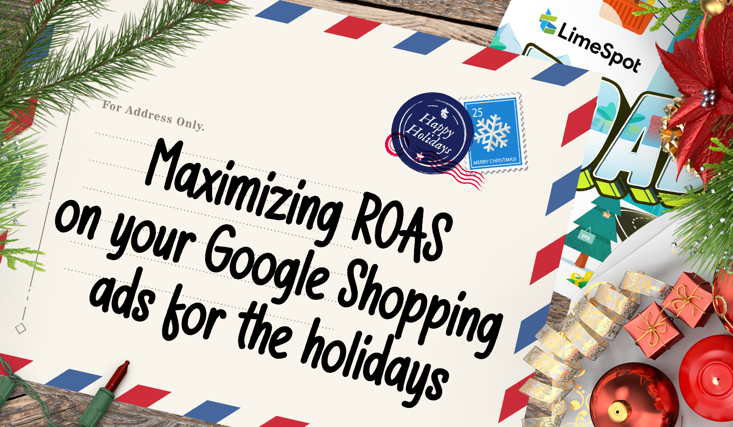 Maximizing ROAS on your Google Shopping ads for the holidays 1500x875px